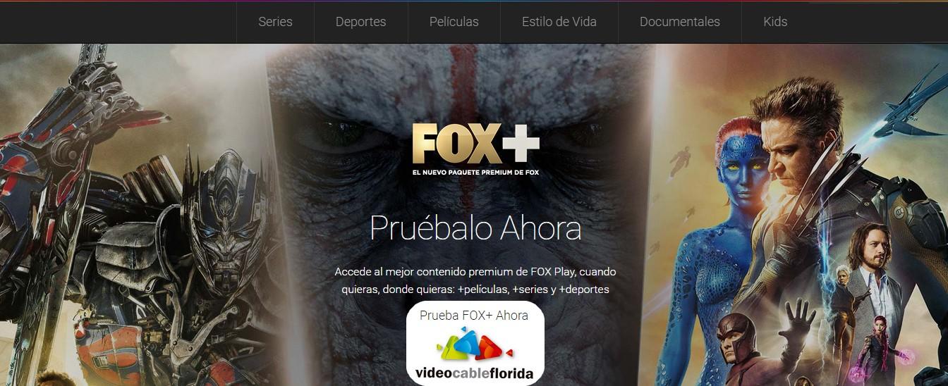 FOX+ PRUÉBALO AHORA